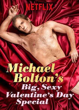 迈克尔・波顿:超级性感情人节特辑